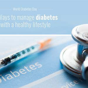 5 Ways to manage diabetes with a healthy lifestyle