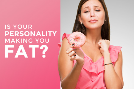 Is your personality making you fat?